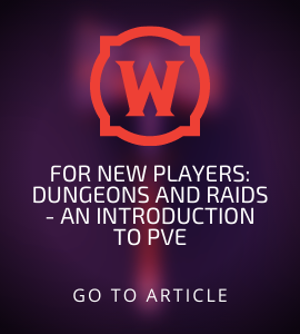 FOR NEW PLAYERS: DUNGEONS AND RAIDS - AN INTRODUCTION TO PVE